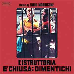 Ennio Morricone - L'Istruttoria E' Chiusa: Dimentichi (The Complete Original Motion Picture Soundtracks) download free