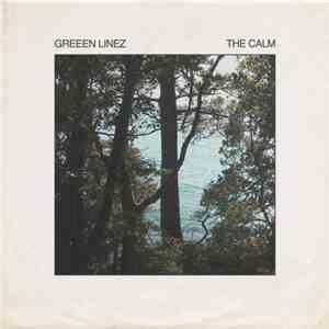 Greeen Linez - The Calm download free