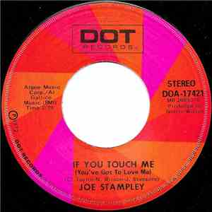 Joe Stampley - If You Touch Me (You've Got To Love Me) download free