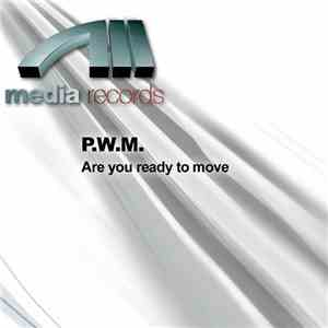 P.W.M. - Are You Ready To Move download free