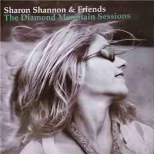Sharon Shannon, Friends - The Diamond Mountain Sessions download free
