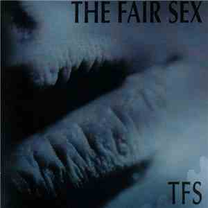 The Fair Sex - TFS download free